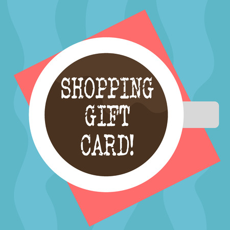 Conceptual hand writing showing Shopping Gift Card. Business photo showcasing piece of paper that you buy at shop and give to someone Top View of Drinking Cup Filled with Beverage on Color Paper Foto de archivo