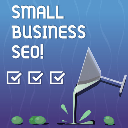 Writing note showing Small Business Seo. Business photo showcasing owned and operated company that is limited in size Cocktail Wine Glass Pouring with Splash Grapes and Shadow