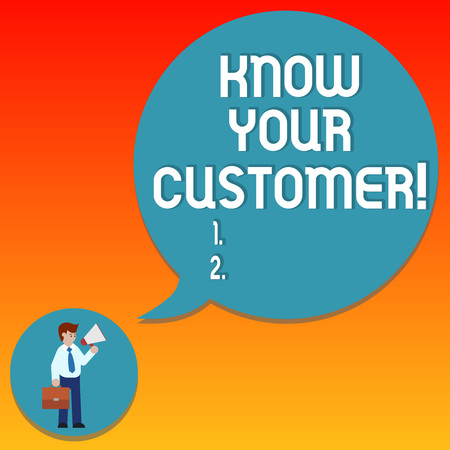 Handwriting text writing Know Your Customer. Concept meaning verifying identity clients and assessing potential risks Man in Necktie Carrying Briefcase Holding Megaphone Blank Speech Bubble Foto de archivo
