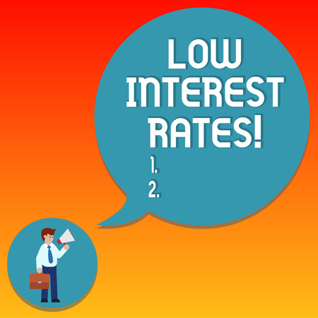 Handwriting text writing Low Interest Rates. Concept meaning meant to stimulate economic growth making it cheaper Man in Necktie Carrying Briefcase Holding Megaphone Blank Speech Bubble Stock Photo