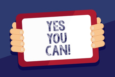 Writing note showing Yes You Can. Business photo showcasing Positivity Encouragement Persuade Dare Confidence Uphold