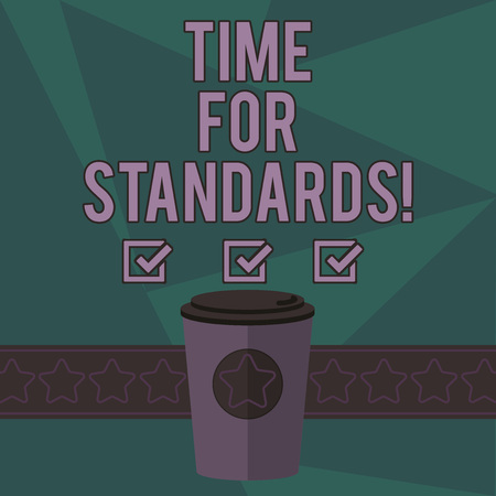 Writing note showing Time For Standards. Business photo showcasing specification for measuring either rates or points 3D Coffee To Go Cup with Lid Cover and Stars on Strip Blank Text Space Stock Photo