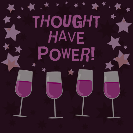 Handwriting text Thought Have Power. Concept meaning Universe which means your ideas work together with it Filled Cocktail Wine Glasses with Scattered Stars as Confetti Stemware Imagens - 117860790