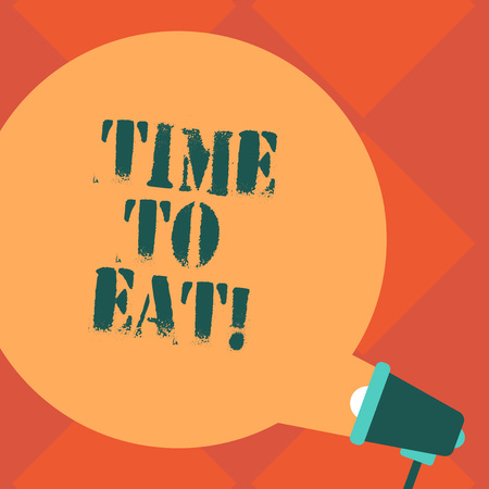 Handwriting text Time To Eat. Concept meaning Right moment to enjoy a meal lunch dinner good food starving Blank Round Color Speech Bubble Coming Out of Megaphone for Announcement