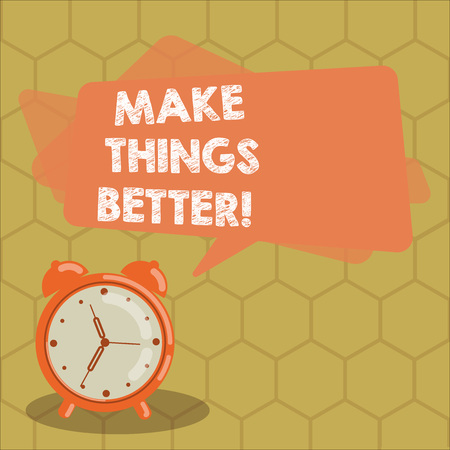 Conceptual hand writing showing Make Things Better. Business photo text improve something or to make it more attractive valuable Rectangular Speech Bubble Overlay and Analog Alarm Clock