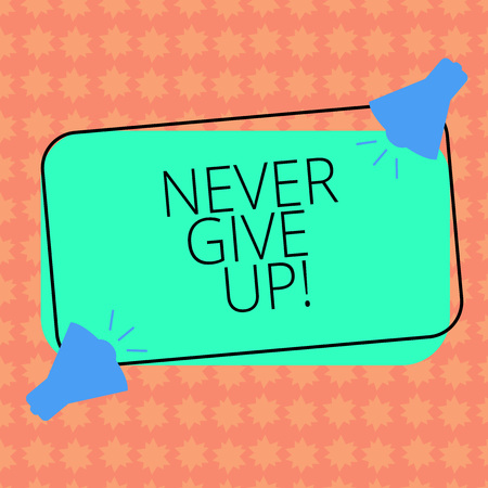 Writing note showingNever Give Up. Business photo showcasing Keep trying until you succeed follow your dreams goals Two Megaphone with Sound icon on Color Outlined Rectangular Shape