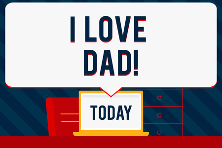 Handwriting text writing I Love Dad. Concept meaning Good feelings about my father Affection loving happiness
