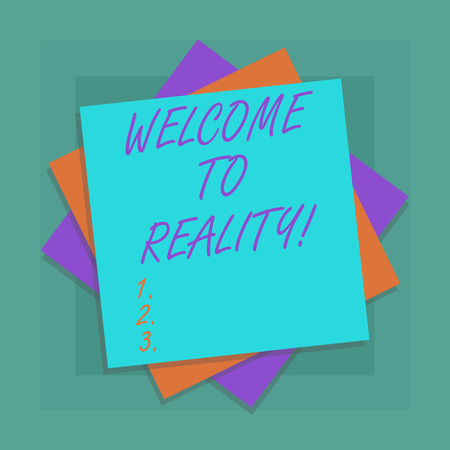 Conceptual hand writing showing Welcome To Reality. Business photo showcasing state things they actually exist as opposed idealistic Multiple Layer of Sheets Color Paper Cardboard with Shadow