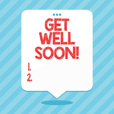 Word writing text Get Well Soon. Business concept for Wishing you have better health than now Greetings good wishes