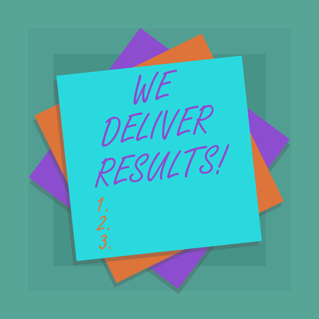 Conceptual hand writing showing We Deliver Results. Business photo showcasing organization demonstrating that do not tell words they always do Multiple Layer of Sheets Color Paper Cardboard with Shadow