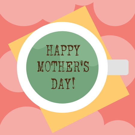 Writing note showing Happy Mother S Is Day. Business photo showcasing celebration honoring mums and celebrating motherhood Top View of Drinking Cup Filled with Beverage on Color Paper photo Banco de Imagens