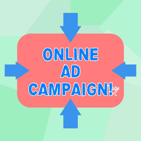 Conceptual hand writing showing Online Ad Campaign. Business photo text marketing effort put forward by company drive engagement Arrows on Four Sides of Rectangular Shape Pointing Inward
