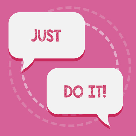 Word writing text Just Do It. Business concept for Motivation for starting doing something Have discipline