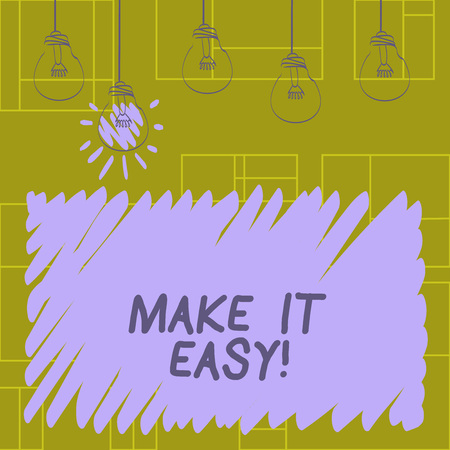 Writing note showing Make It Easy. Business photo showcasing Smart approach Effortless Free from worries or difficulties