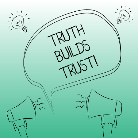 Handwriting text writing Truth Builds Trust. Concept meaning you think they are reliable and have confidence in them Freehand Outline Sketch of Blank Speech Bubble Megaphone Sound Idea Icon