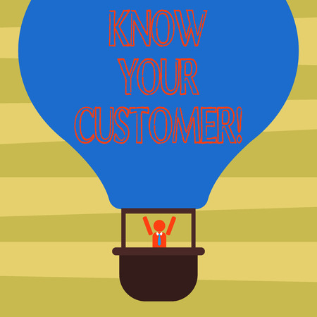 Text sign showing Know Your Customer. Conceptual photo verifying identity clients and assessing potential risks Hu analysis Dummy Arms Raising inside Gondola Riding Blank Color Air Balloon