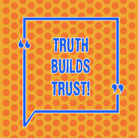 Writing note showing Truth Builds Trust. Business photo showcasing you think they are reliable and have confidence in them Round Punch Holes Small Color Circles in Seamless Repeat Pattern