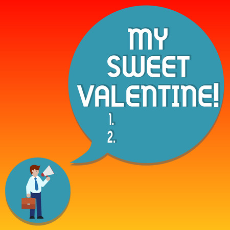 Handwriting text writing My Sweet Valentine. Concept meaning day to celebrate couples in roanalysistically involved Man in Necktie Carrying Briefcase Holding Megaphone Blank Speech Bubble