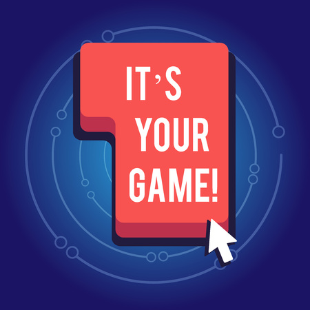 Text sign showing It S Your Game. Conceptual photo You plan your own strategies to obtain success Leisure