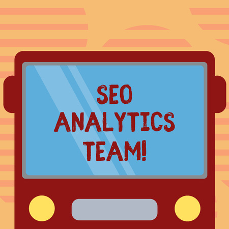 Word writing text Seo Analytics Team. Business concept for showing who make process affecting online visibility web Drawn Flat Front View of Bus with Blank Color Window Shield Reflecting