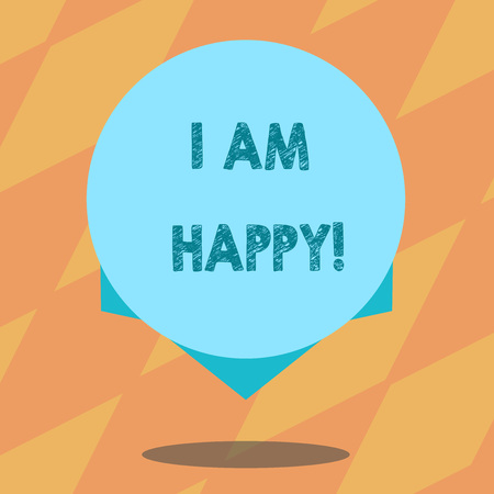 Text sign showing I Am Happy. Conceptual photo To have a fulfilled life full of love good job happiness Blank Color Circle Floating photo with Shadow and Design at the Edge
