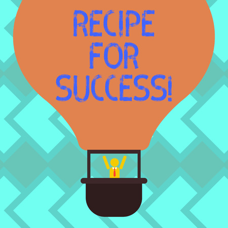 Text sign showing Recipe For Success. Conceptual photo tricks and guides in order to achieve certain goals Hu analysis Dummy Arms Raising inside Gondola Riding Blank Color Air Balloon