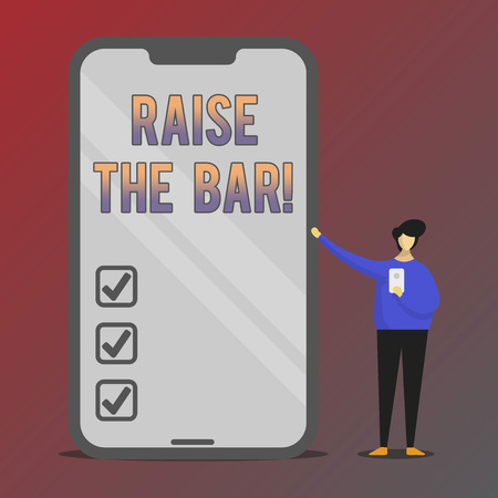Conceptual hand writing showing Raise The Bar. Business photo showcasing Set higher standards challenges seeking for excellence