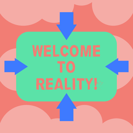 Writing note showing Welcome To Reality. Business photo showcasing state things they actually exist as opposed idealistic Arrows on Four Sides of Blank Rectangular Shape Pointing Inward photo 版權商用圖片