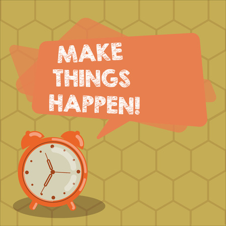 Conceptual hand writing showing Make Things Happen. Business photo text encouraging someone to start working on his dream Rectangular Speech Bubble Overlay and Analog Alarm Clock Stock Photo