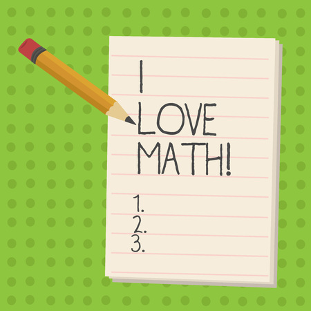 Handwriting text I Love Math. Concept meaning To like a lot doing calculations mathematics number geek demonstrating