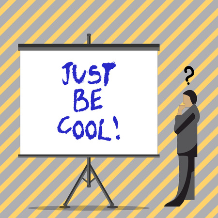 Conceptual hand writing showing Just Be Cool. Business photo text Have a good attitude be relaxed positive smile cheer you up