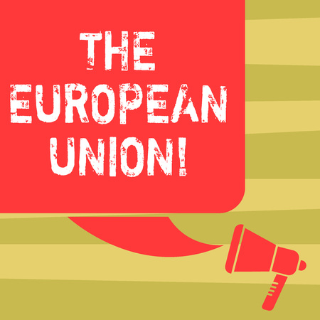 Text sign showing The European Union. Conceptual photo EU to which the member states of the EEC are evolving Color Silhouette of Blank Square Speech Bubble and Megaphone photo