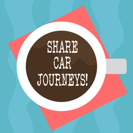 Conceptual hand writing showing Share Car Journeys. Business photo showcasing when two or more showing travel together by vehicle Top View of Drinking Cup Filled with Beverage on Color Paper
