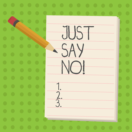 Handwriting text Just Say No. Concept meaning Do not be afraid of giving negative answers to some things Stockfoto