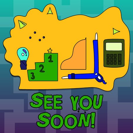 Text sign showing See You Soon. Conceptual photo Farewell we will meet again in a short period of time