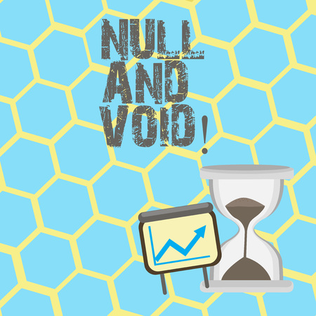 Text sign showing Null And Void. Conceptual photo Cancel a contract Having no legal force Invalid Ineffective