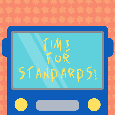 Writing note showing Time For Standards. Business photo showcasing specification for measuring either rates or points Drawn Flat Front View of Bus with Blank Color Window Shield Reflecting