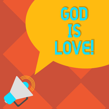 Handwriting text writing God Is Love. Concept meaning Believing in Jesus having faith religious thoughts Christianity Megaphone with Sound Volume Icon and Blank Color Speech Bubble photo