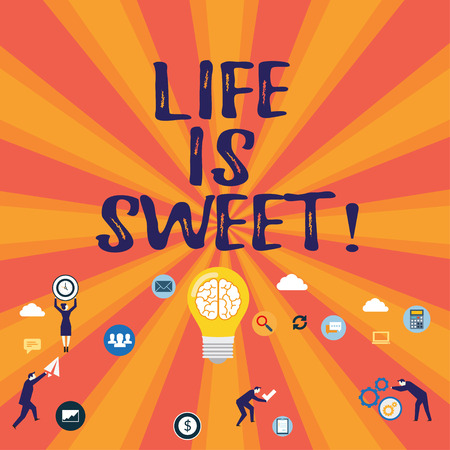 Word writing text Life Is Sweet. Business concept for Happiness seeing the good side of events Motivation Inspire