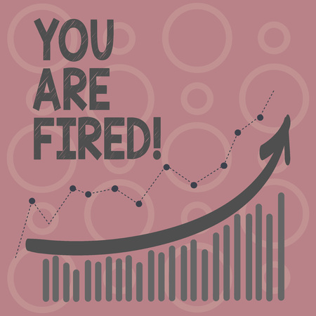Writing note showing You Are Fired. Business photo showcasing Getting out from the job and become jobless not end the career Stock Photo