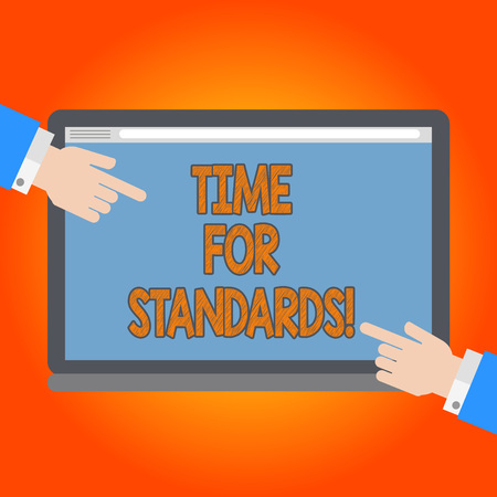 Handwriting text Time For Standards. Concept meaning specification for measuring either rates or points Hu analysis Hands from Both Sides Pointing on a Blank Color Tablet Screen
