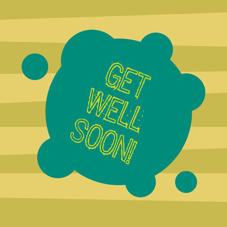 Text sign showing Get Well Soon. Conceptual photo Wishing you have better health than now Greetings good wishes Blank Deformed Color Round Shape with Small Circles Abstract photo Stockfoto