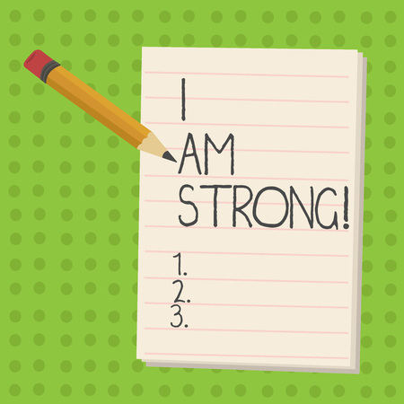 Handwriting text I Am Strong. Concept meaning Have great strength being healthy powerful achieving everything