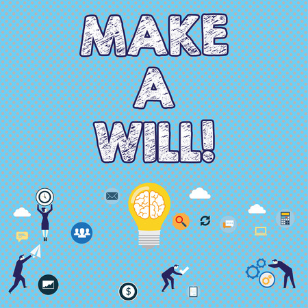 Handwriting text writing Make A Will. Concept meaning Prepare a legal document with the legacy of your properties Banque d'images - 117870477