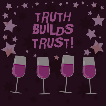 Handwriting text Truth Builds Trust. Concept meaning you think they are reliable and have confidence in them Filled Cocktail Wine Glasses with Scattered Stars as Confetti Stemware 写真素材