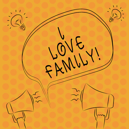 Writing note showingI Love Family. Business photo showcasing Good feelings about relatives Caring Loving beloved ones Freehand Outline Sketch of Speech Bubble Megaphone Idea Icon