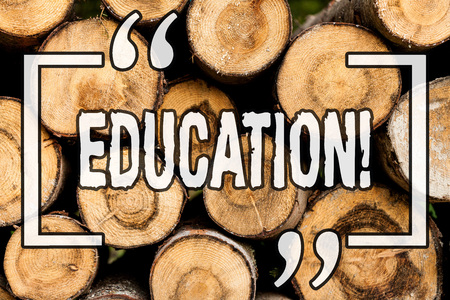 Word writing text Education. Business concept for Teaching of students by implementation of latest technology Wooden background vintage wood wild message ideas intentions thoughts