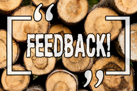 Word writing text Feedback. Business concept for Rating an economical local grocery store Wooden background vintage wood wild message ideas intentions thoughts