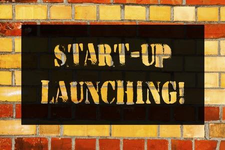 Conceptual hand writing showing Start Up Launching. Business photo showcasing Launch starting strategies of an newly emerged business Brick Wall art like Graffiti motivational written on wall