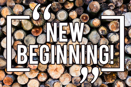 Handwriting text writing New Beginning. Concept meaning Fresh Start Changing Form Growth Life New Way to Work Wooden background vintage wood wild message ideas intentions thoughts
